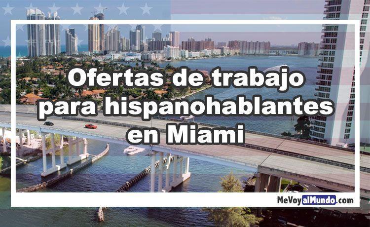 Ofertas De Trabajo Para Hispanohablantes En Miami Mevoyalmundo