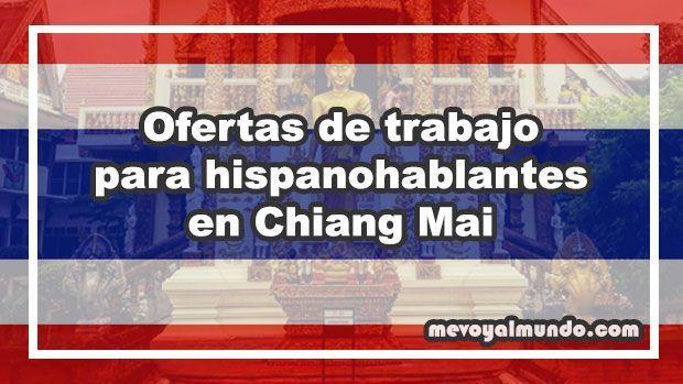 Ofertas de trabajo para personas que hablan español en Chiang Mai, Tailandia