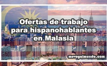 Ofertas de trabajo para hispanohablantes en Malasia