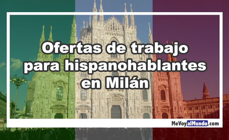 Ofertas de trabajo para hispanohablantes en Milán