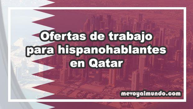 Ofertas De Trabajo Para Hispanohablantes En Qatar Mevoyalmundo
