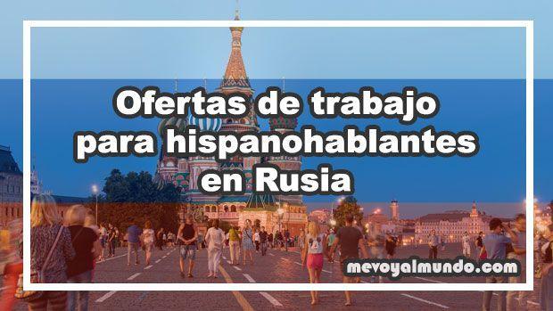 Ofertas de trabajo para hispanohablantes en rusia - Ofertas de empleo londres ...