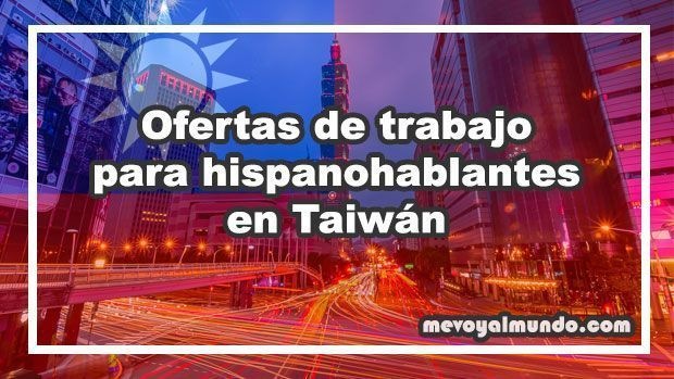 Ofertas de trabajo para hispanohablantes en Taiwán