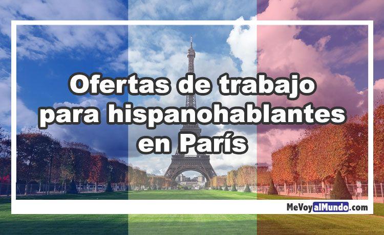 Ofertas De Trabajo Para Hispanohablantes En Paris Mevoyalmundo