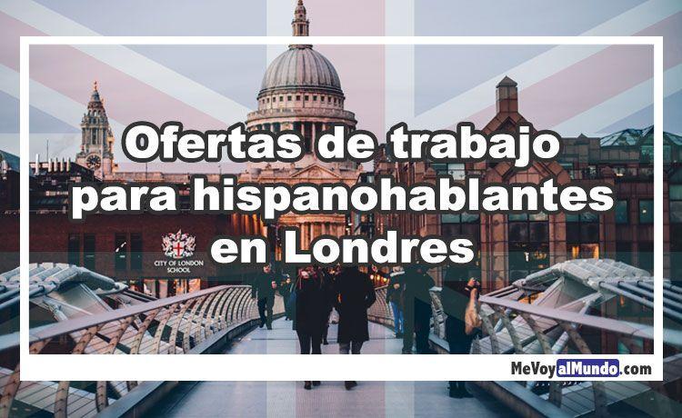 Ofertas De Trabajo Para Hispanohablantes En Londres Mevoyalmundo