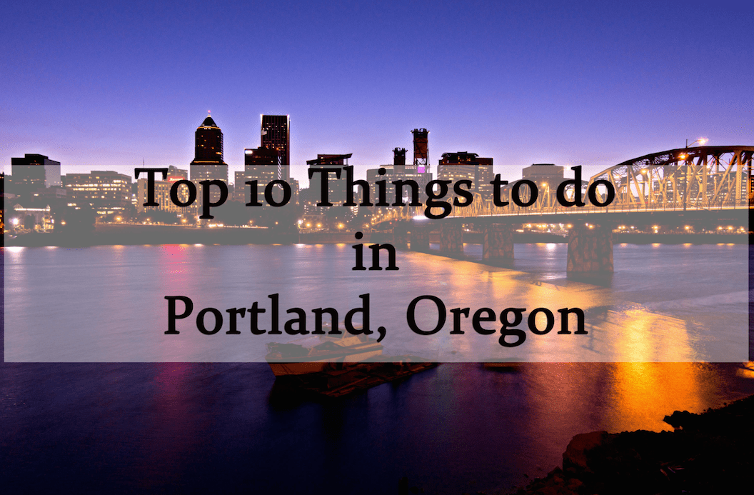 Top Things To Do In Portland Oregon - 10 things to see and do in portland