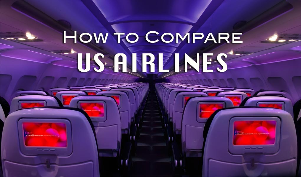 How to Compare US Airlines (Southwest, Delta, American, Jet Blue, United, and Virgin)