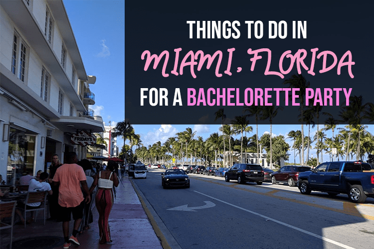 Things To Do In Miami Florida For A Bachelorette Party Me