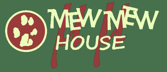 Mew-Mew House