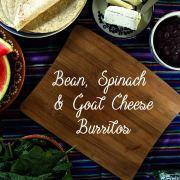 Bean, Spinach & Goat Cheese Burritos