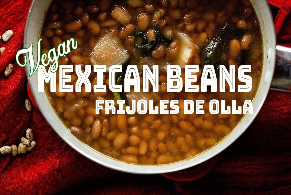How to Make a Pot of Mexican Beans | Frijoles De Olla Video Recipe #vegan #mexicanmademeatless #budgeteats