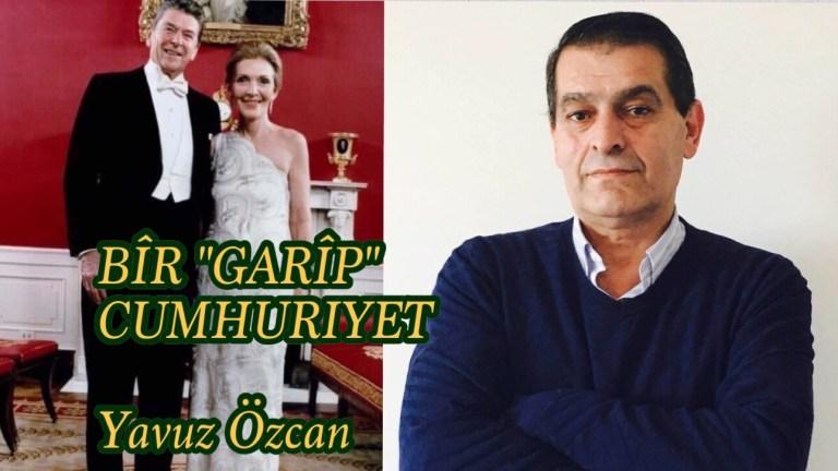 """BÎR """"GARÎP"""" CUMHURIYET Yavuz Özcan"""