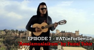 EPISODE 7 of 20 – Faizal Tahir performing his song ´Assalamualaikum´, in Granada – #ATileForSeville 2017