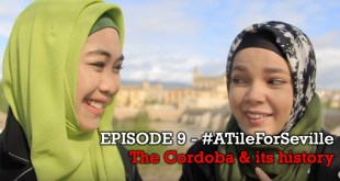 EPISODE 9 of 20 – The city of Cordoba & its history – #ATileForSeville 2017