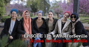 EPISODE 17 of 20 – A plea for help from the Seville Musallah – #ATileForSeville 2017