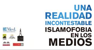 Una realidad incontestable: islamofobia en los medios.