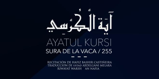 Ayatul Kursi / Sura de la Vaca, 255 – Recitación Warsh – Traducción Corán Español