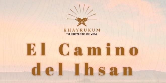 Curso online, ¨El Camino del Ihsan¨, Ahmed Bermejo
