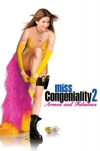 "Poster for the movie ""Miss Congeniality 2: Armed and Fabulous"""