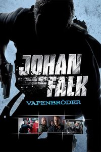 "Poster for the movie ""Johan Falk 02: Vapenbröder"""