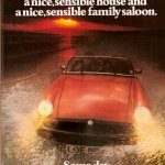 Someday you'll settle down with a nice, sensible girl, a nice, sensible house and a nice, sensible family saloon. Some day.