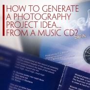 How To Generate A Photography Project Idea…from a Music CD?