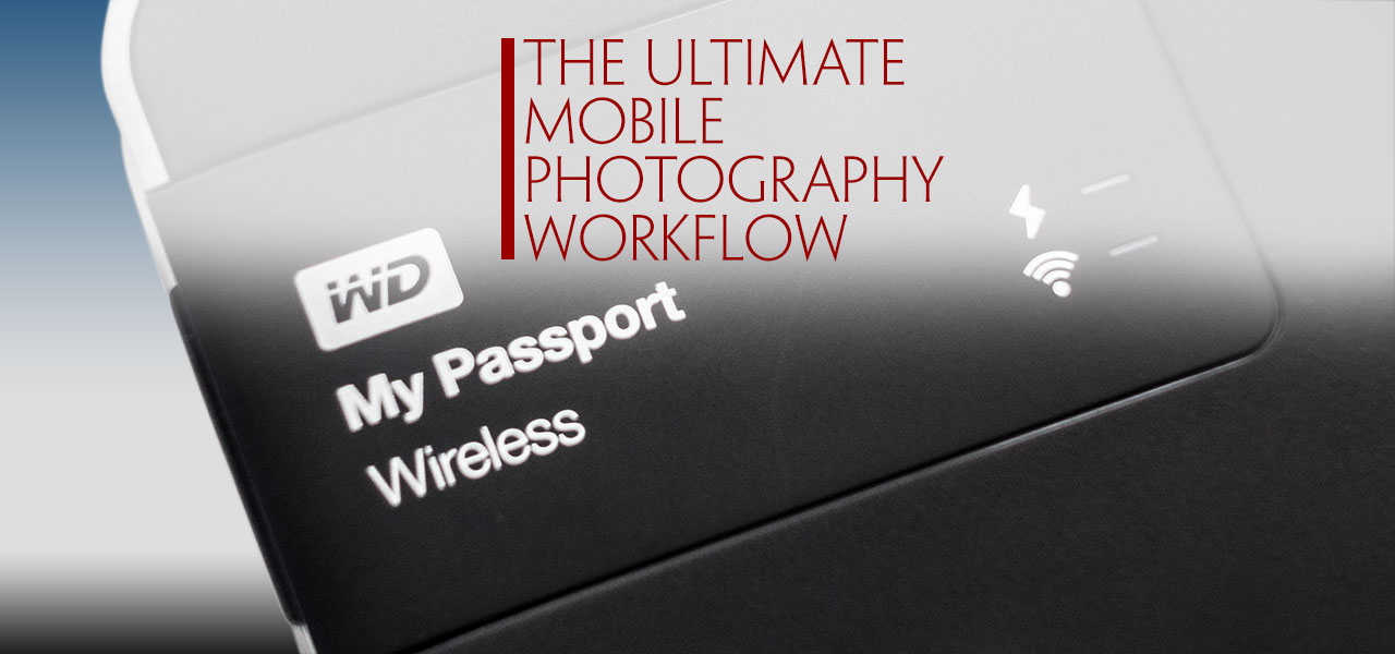 he Ultimate Mobile Photography Workflow Title Graphic