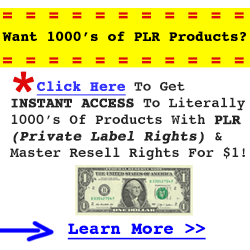 Want 1,000s of PLR Articles for $1? Click Here to Learn More!
