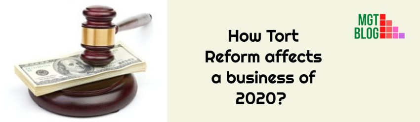 How Tort Reform affects a business of 2020