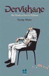 Dervişhane & Bir Modern Derviş Öyküsü