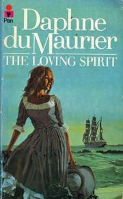 Daphne du Maurier first novel, The Loving Spirit 1931