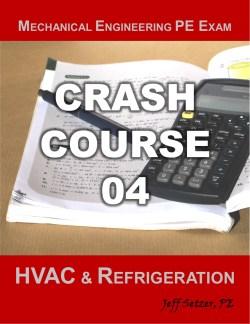 Mechanical Engineering HVAC and Refrigeration PE Exam Crash Course 04
