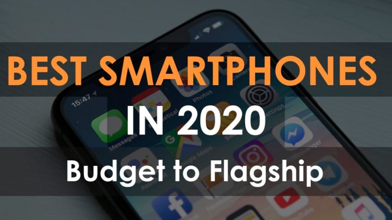 Best Smartphones in 2020 – Budget to Flagship