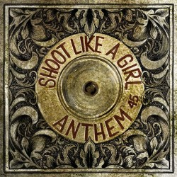 Shoot Like A Girl Anthem