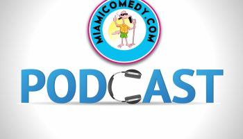Miami Comedy Podcast 1/8/17