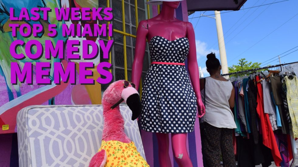 Last Weeks Top 5 Miami Comedy Memes