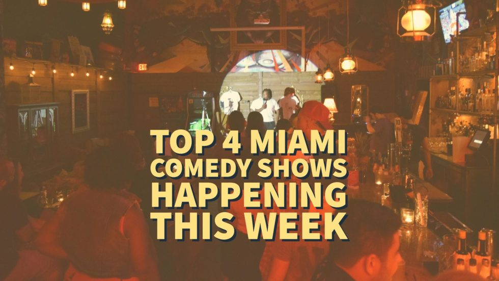 Miami Comedy Comedy Shows Happening this Week