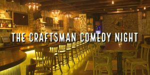 The Craftsman Comedy Night