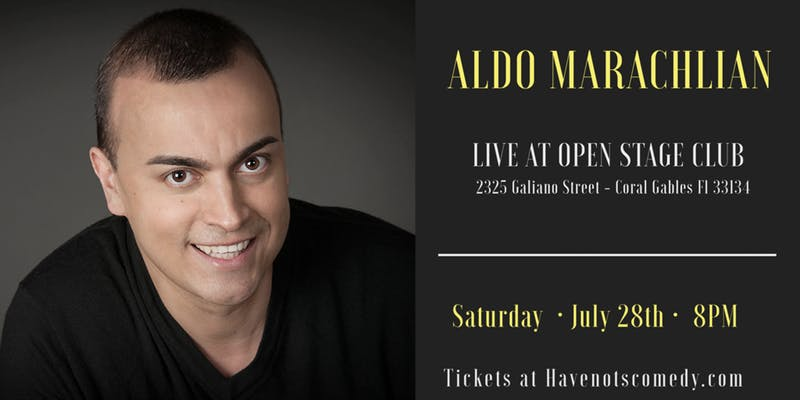 Have Nots Comedy LIVE in Coral Gables with Aldo Marachlian