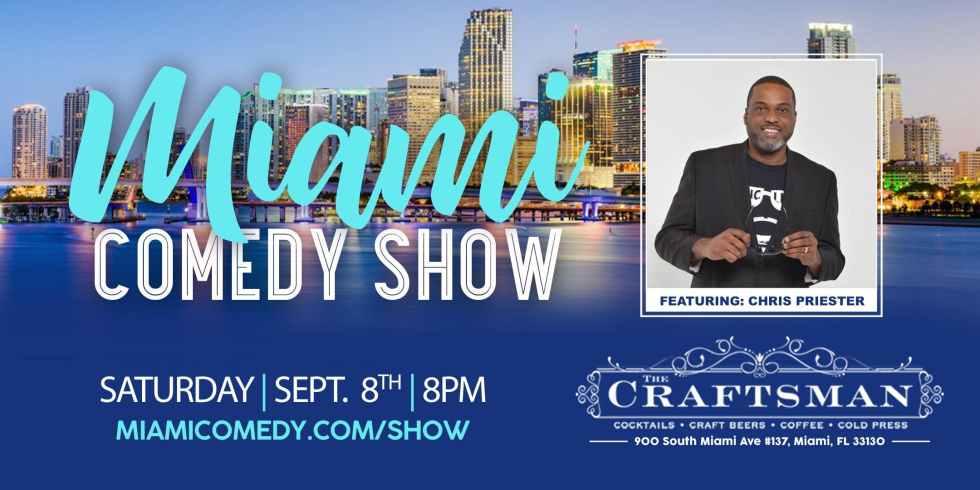 Miami Comedy Show with Chris Priester