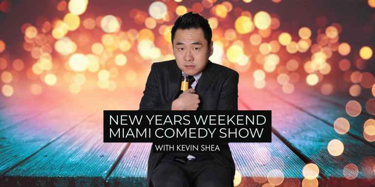 New Years Weekend Miami Comedy Show with Kevin Shea