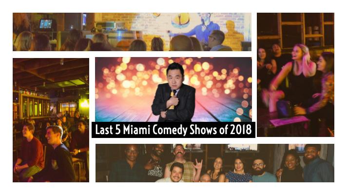 Last 5 Miami Comedy Shows of 2018