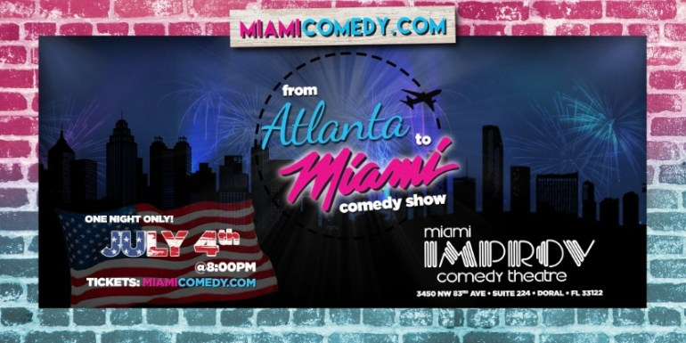 From Atlanta to Miami Comedy Show July 4th