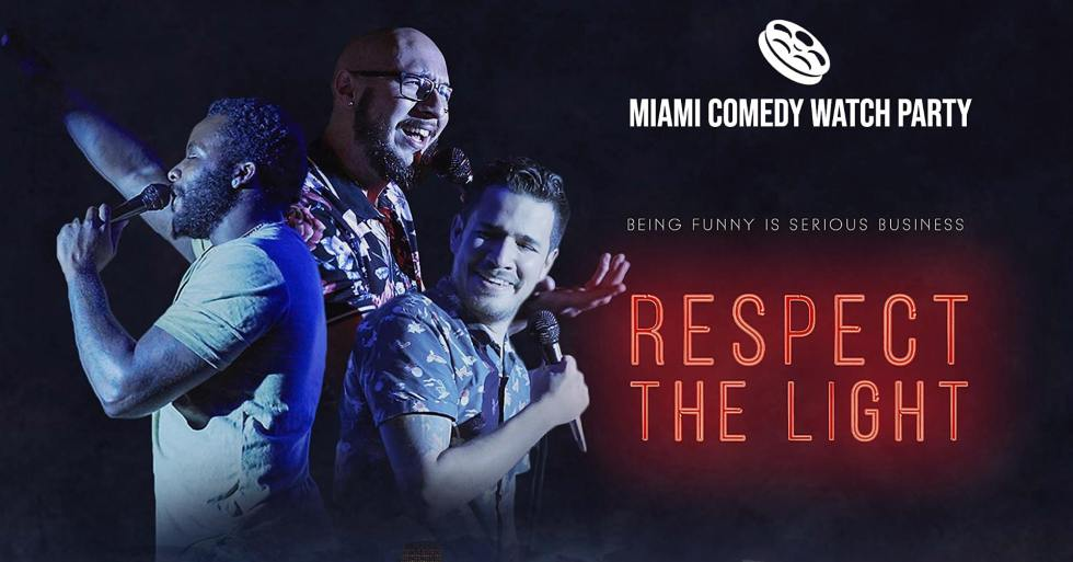 Miami Comedy Watch Party: Respect the Light