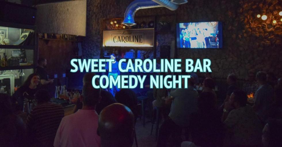 Sweet Caroline Bar Comedy Night
