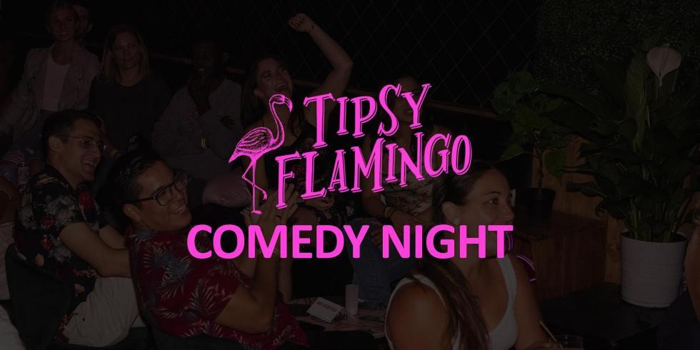 Tipsy Flamingo Comedy Night (Sunday)