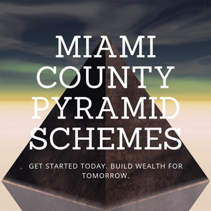 Miami County Pyramid Schemes