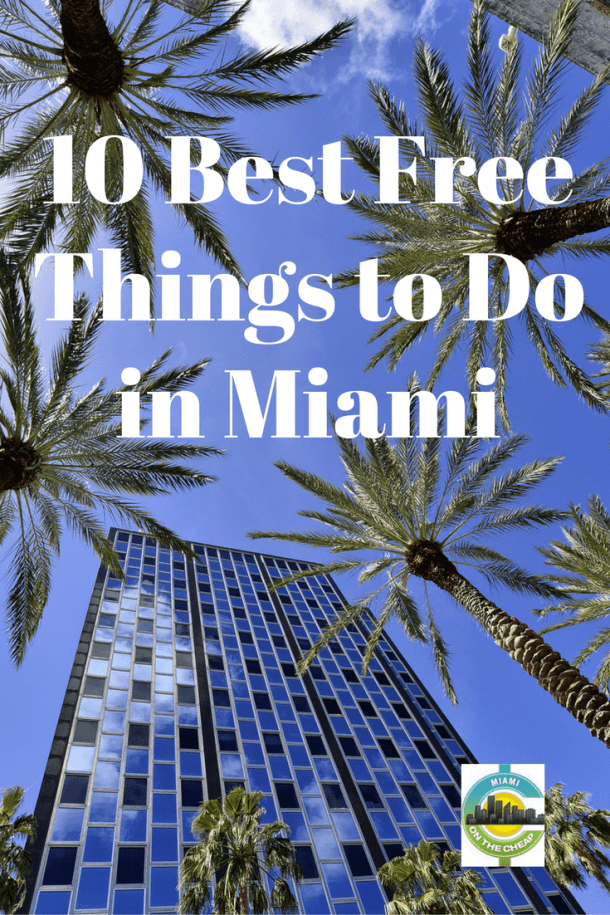 Best 10 Free Things To Do In Miami Miami On The Cheap