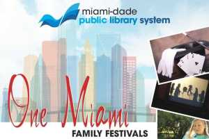 Free One Miami Family Festivals at libraries
