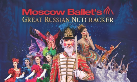 "Moscow Ballet's ""Great Russian Nutcracker"" with Souvenirs on December 30 at 7 p.m."